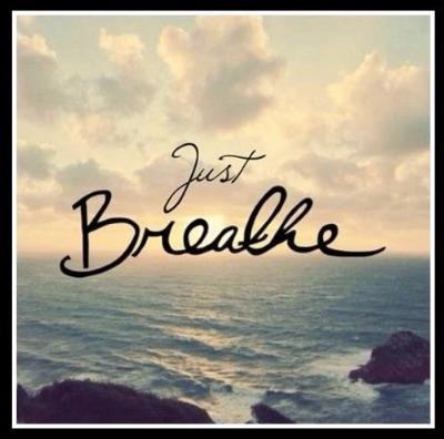 Just breathe…